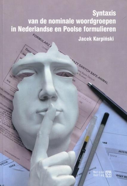 Syntaxis van de nominale woordgroepen in Nederlandse en Poolse formulieren - Jacek Karpiński | okładka