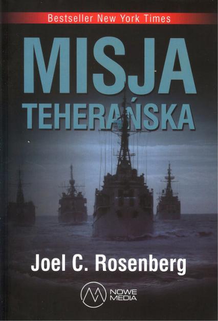 Misja Teherańska - Joel Rosenberg | okładka