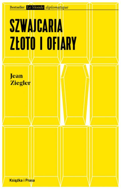 Szwajcaria, złoto i ofiary - Jean Ziegler | okładka
