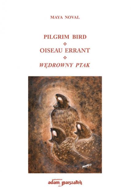 Pilgrim Bird Oiseau Errant Wędrowny Ptak - Maya Noval | okładka