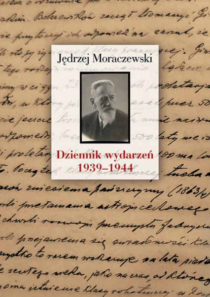 Dziennik wydarzeń (1939-1944) - Jędrzej Moraczewski | okładka