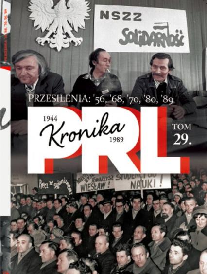 Kronika PRL 1944-1989 Przesilenia 56,'68,'70,'80,'89