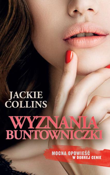Wyznania buntowniczki - Jackie Collins   okładka