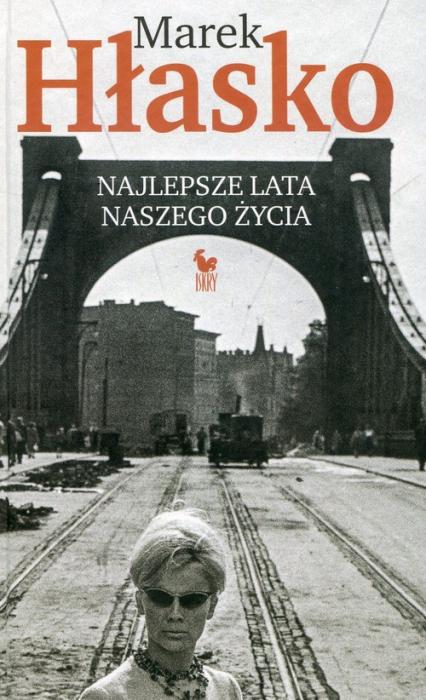 Najlepsze lata naszego życia - Marek Hłasko | okładka