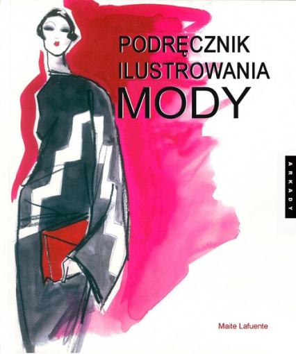 Podręcznik ilustrowania mody - Maite Lafuente | okładka