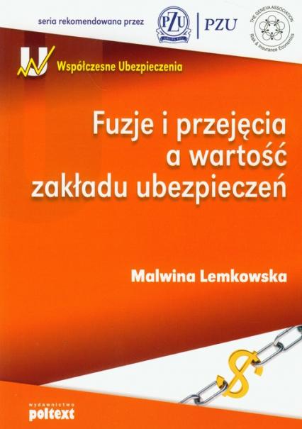Fuzje i przejęcia a wartość zakładu ubezpieczeń - Malwina Lemkowska | okładka