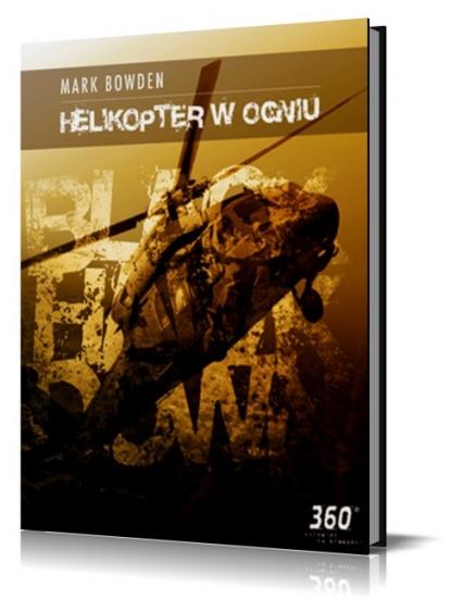 Helikopter w Ogniu - Mark Bowden | okładka