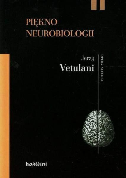 Piękno neurobiologii. Komentarze, rozmowy - Jerzy Vetulani | okładka