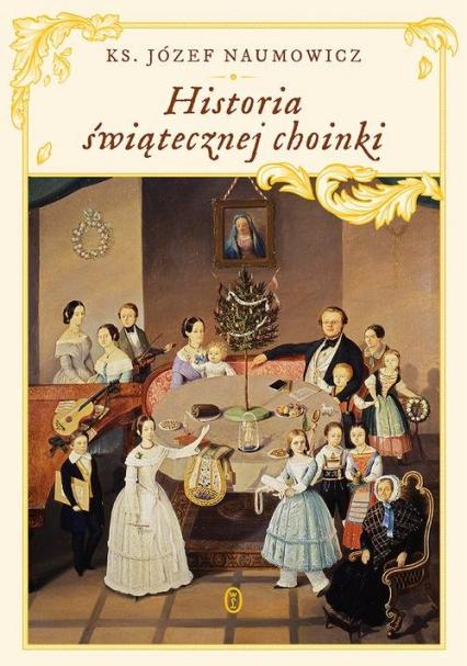 Historia świątecznej choinki - Józef Naumowicz | okładka
