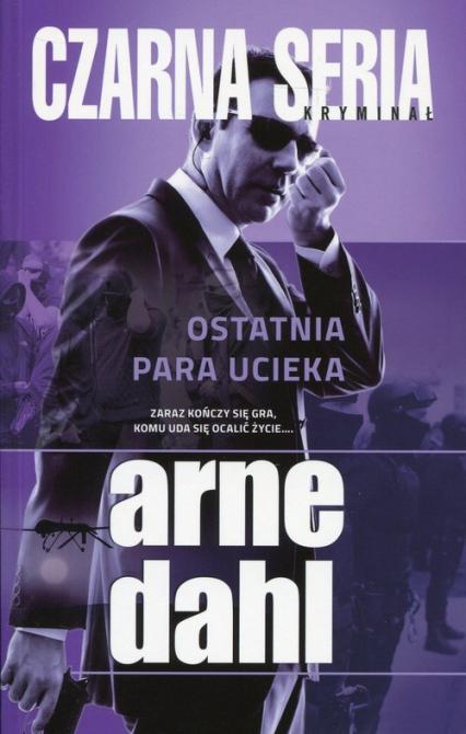 Ostatnia para ucieka - Arne Dahl | okładka