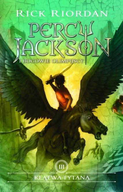 Klątwa Tytana Percy Jackson i bogowie Olimpijscy Tom 3 - Rick Riordan | okładka