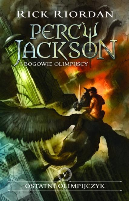 Ostatni olimpijczyk Percy Jackson i Bogowie Olimpijscy Tom 5 - Rick Riordan | okładka