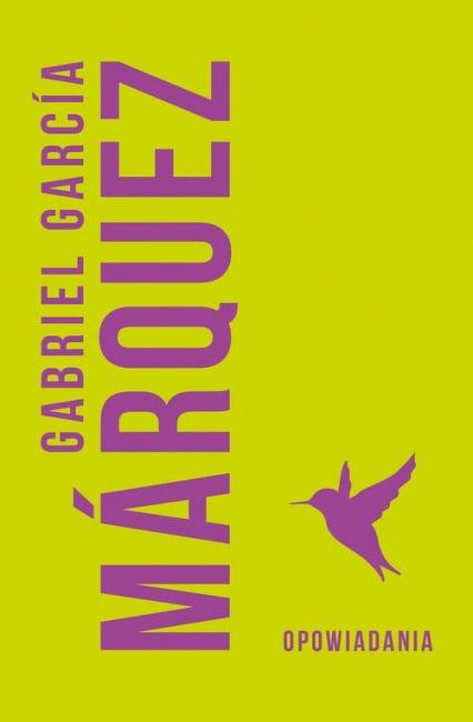 Opowiadania - Marquez Gabriel Garcia | okładka