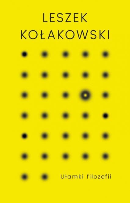 Ułamki filozofii - Leszek Kołakowski | okładka