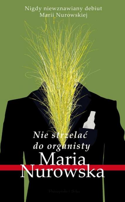 Nie strzelać do organisty - Maria Nurowska | okładka