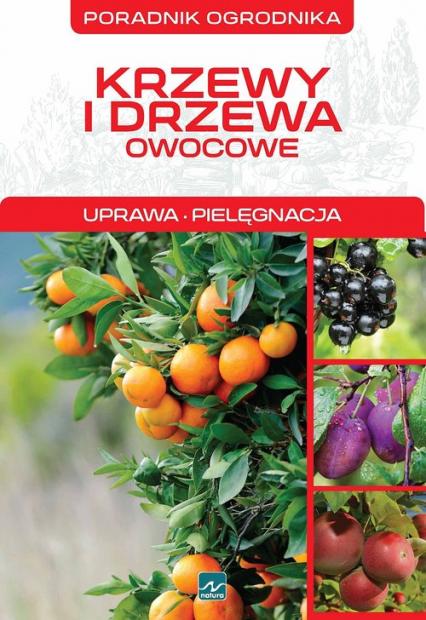 Krzewy i drzewa owocowe - Michał Mazik | okładka