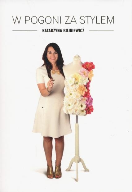 W pogoni za stylem - Katarzyna Bujniewicz | okładka