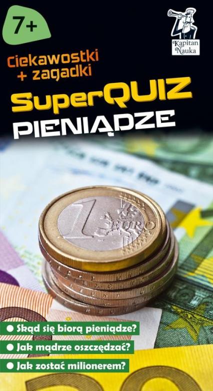 Kapitan Nauka SuperQuiz Pieniądze - Tyralik Ewa, Kaźmierczak Iza   okładka