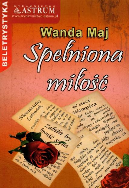 Spełniona miłość - Wanda Maj | okładka