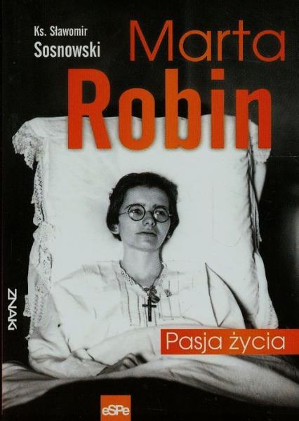Marta Robin Pasja życia - Sławomir Sosnowski | okładka