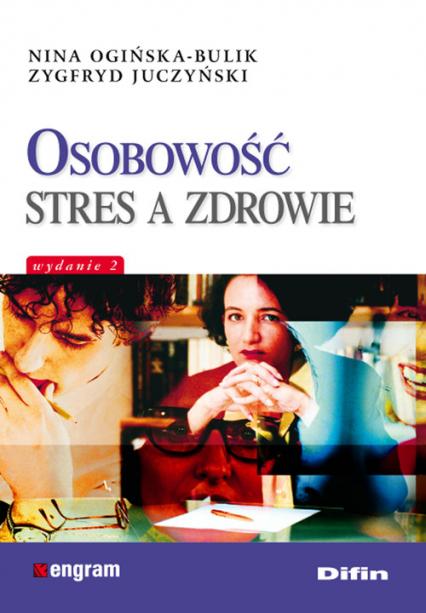 Osobowość stres a zdrowie - Ogińska-Bulik Nina, Juczyński Zygfryd   okładka