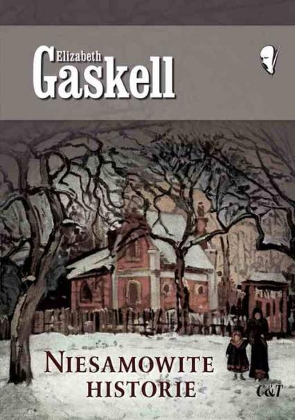 Niesamowite historie - Elizabeth Gaskell | okładka