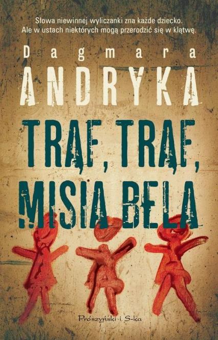 Trąf, trąf, misia bela - Dagmara Andryka | okładka