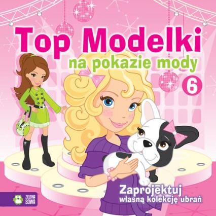 Top Modelki na pokazie mody 6 - zbiorowa praca | okładka