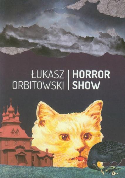 Horror Show - Łukasz Orbitowski | okładka