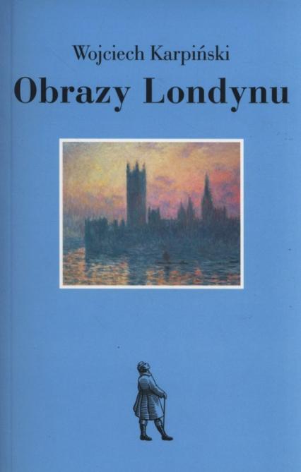 Obrazy Londynu - Wojciech Karpiński   okładka