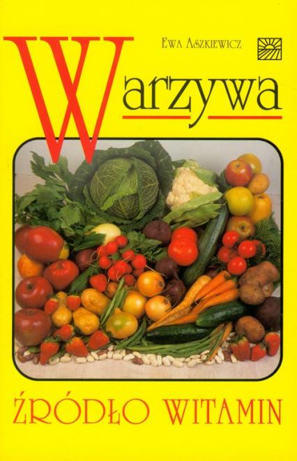 Warzywa źródło witamin - Ewa Aszkiewicz | okładka