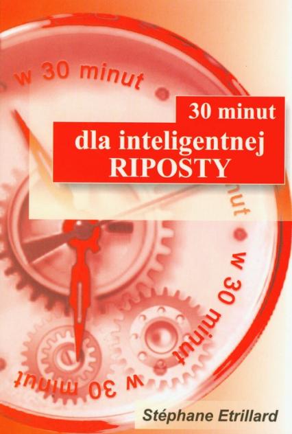 30 minut dla inteligentnej riposty - Stephane Etrillard | okładka