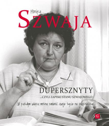 Dupersznyty czyli zapiski stanu Szwajowego/SOL - Monika Szwaja | okładka