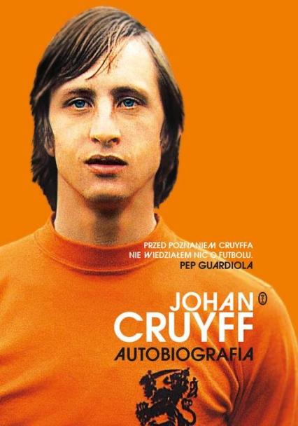 Johan Cruyff. Autobiografia - Johan Cruyff | okładka
