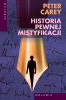Historia pewnej mistyfikacji - Peter Carey | okładka