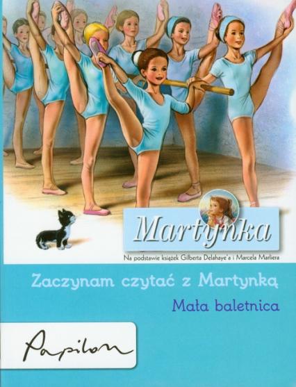 Martynka Zaczynam czytać z Martynką Mała baletnica - Gilbert Delahaye | okładka