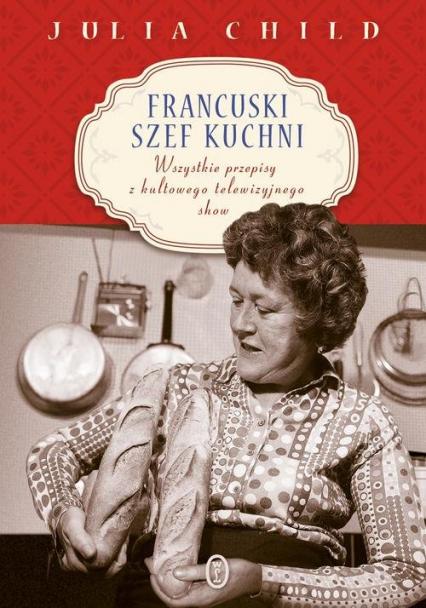 Francuski szef kuchni - Julia Child | okładka