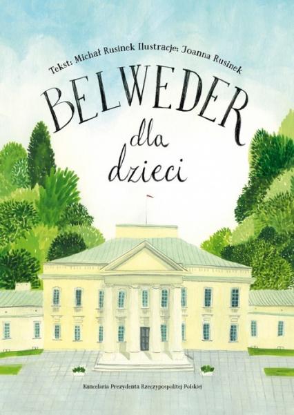 Belweder dla dzieci - Michał Rusinek | okładka