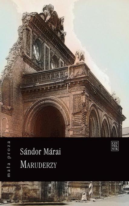 Maruderzy - Sandor Marai   okładka