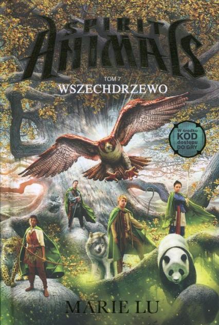 Spirit Animals Tom 7 Wszechdrzewo - Marie Lu | okładka