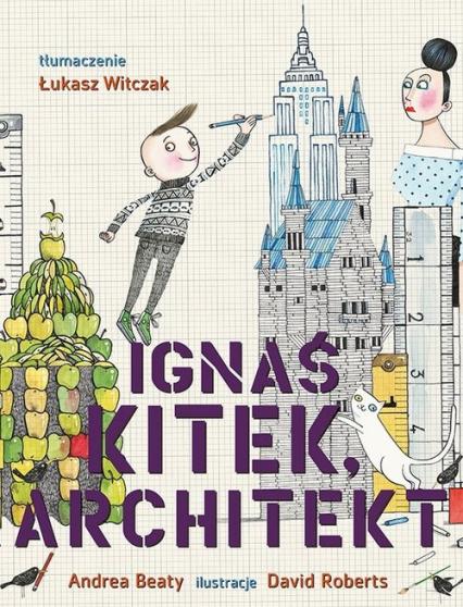 Ignaś Kitek architekt - zbiorowa Praca | okładka