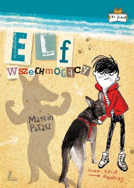 Elf wszechmogący - Marcin Pałasz | okładka