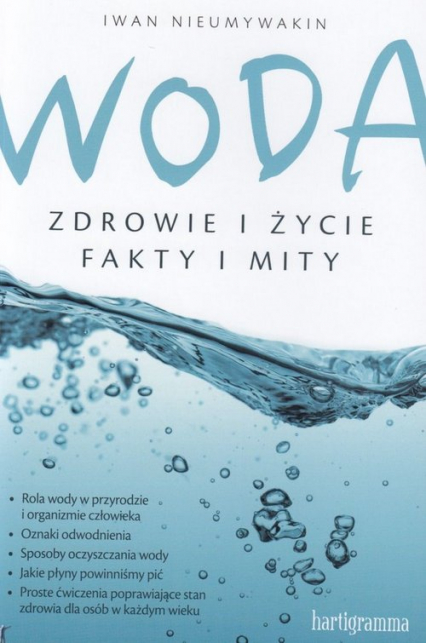 Woda Zdrowie i życie Fakty i mity - Iwan Nieumywakin | okładka