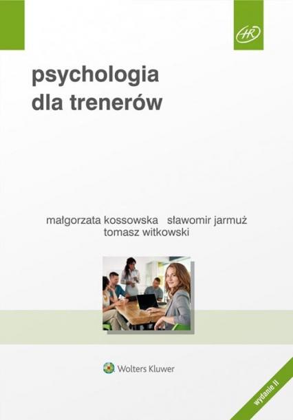 Psychologia dla trenerów - Jarmuż Sławomir, Kossowska Małgorzata, Witkow | okładka