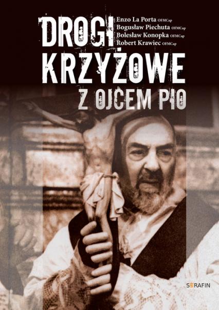 Drogi Krzyżowe z Ojcem Pio - zbiorowa Praca   okładka