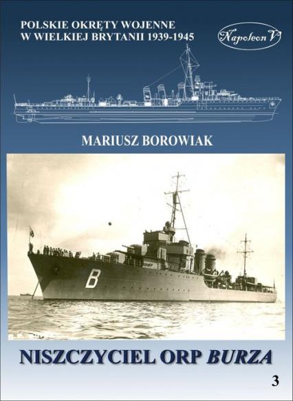 Niszczyciel ORP Burza - Mariusz Borowiak | okładka