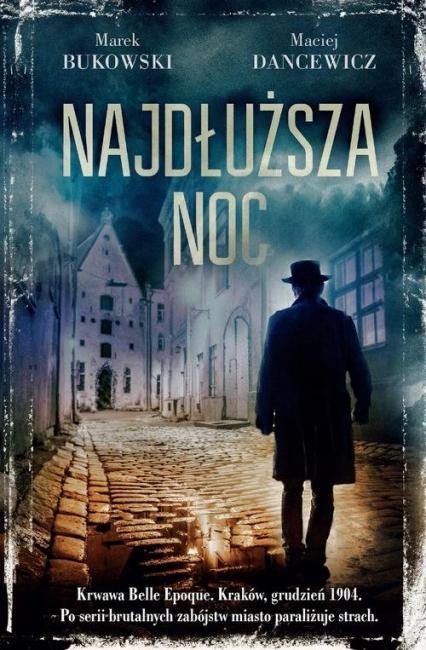 Najdłuższa noc - Marek Bukowski, Maciej Dancewicz | okładka