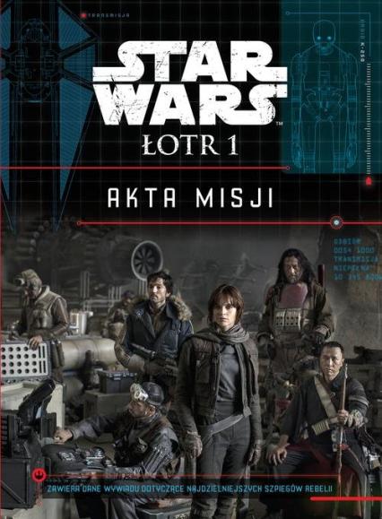 Star Wars Łotr 1 Akta misji - Jason Fry | okładka