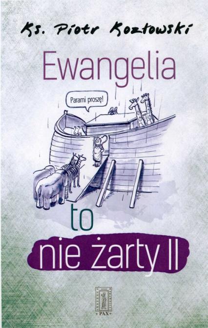 Ewangelia to nie żarty II - Piotr Kozłowski | okładka