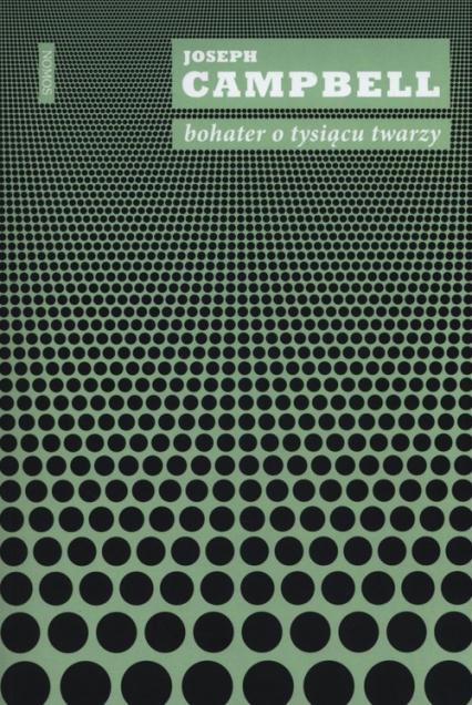 Bohater o tysiącu twarzy - Joseph Campbell | okładka